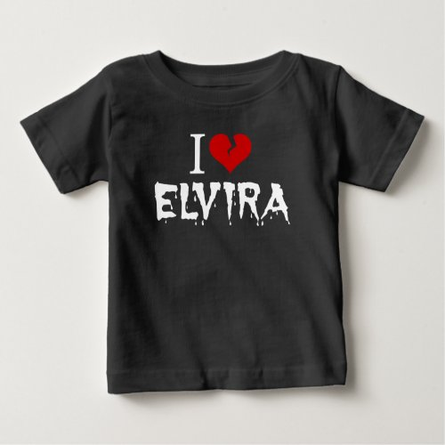 I Love Elvira Broken Heart Baby T-Shirt