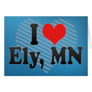 I Love Ely, MN Card