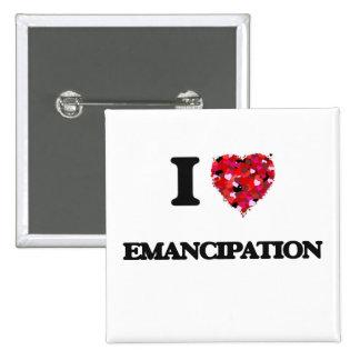 I love EMANCIPATION 2 Inch Square Button