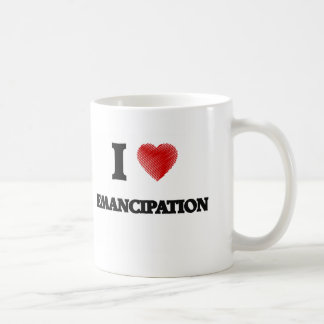 I love EMANCIPATION Coffee Mug