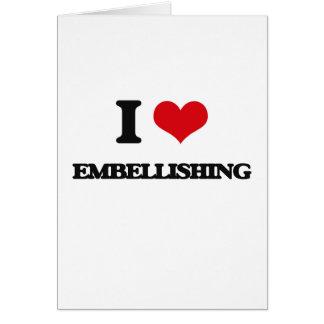 I love EMBELLISHING Greeting Card
