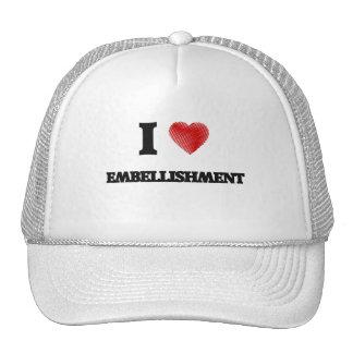 I love EMBELLISHMENT Trucker Hat