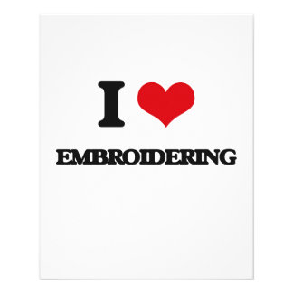 """I love EMBROIDERING 4.5"""" X 5.6"""" Flyer"""