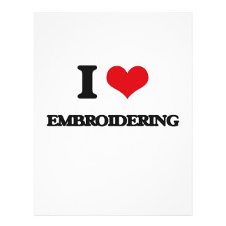 """I love EMBROIDERING 8.5"""" X 11"""" Flyer"""