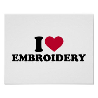 I love Embroidery Poster