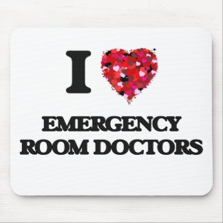 I love Emergency Room Doctors Mouse Pad