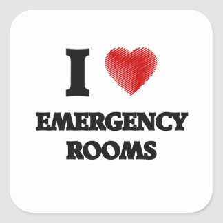 I love EMERGENCY ROOMS Square Sticker