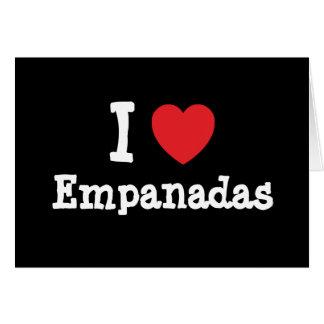 I love Empanadas heart T-Shirt Card