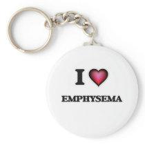 I love EMPHYSEMA Keychain
