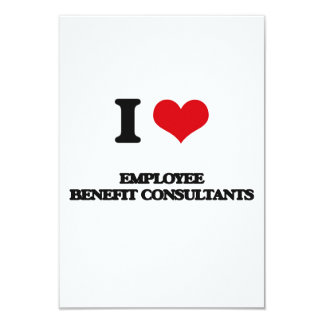 I love Employee Benefit Consultants 3.5x5 Paper Invitation Card