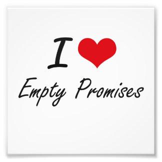 I love Empty Promises Photo Print
