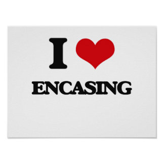 I love ENCASING Print