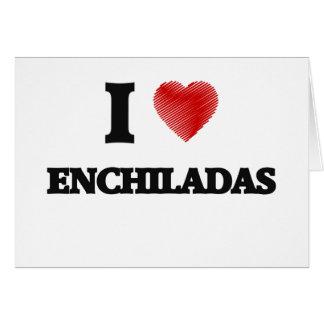 I love ENCHILADAS Card