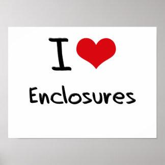 I love Enclosures Posters