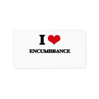 I love ENCUMBRANCE Address Label