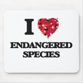 I love ENDANGERED SPECIES Mouse Pad