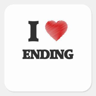 I love ENDING Square Sticker