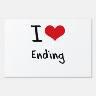 I love Ending Signs