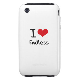 I love Endless iPhone 3 Tough Cases