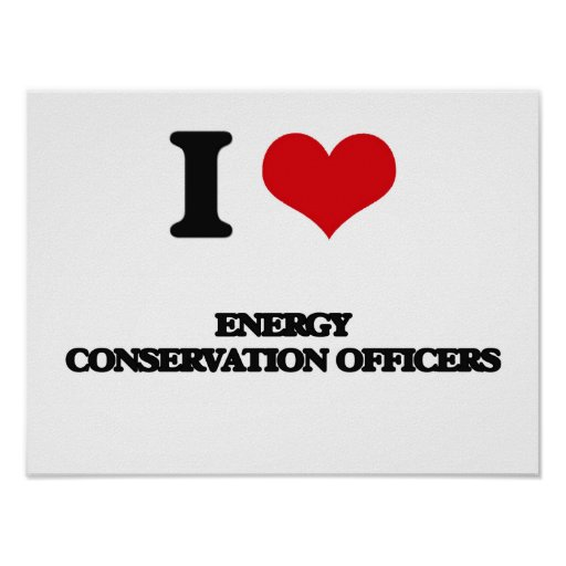 I love Energy Conservation Officers Poster