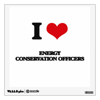 I love Energy Conservation Officers Wall Skins