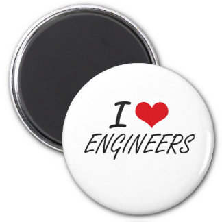 I love ENGINEERS 2 Inch Round Magnet