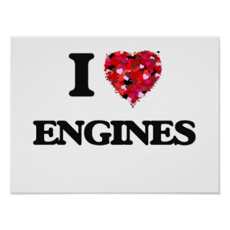 I love ENGINES Poster