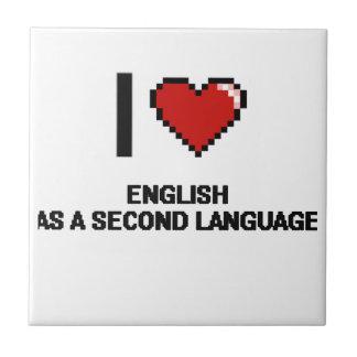 I Love English As A Second Language Digital Design Small Square Tile