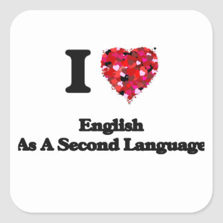I Love English As A Second Language Square Sticker