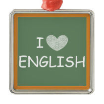 I Love English Metal Ornament