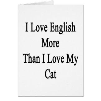 I Love English More Than I Love My Cat Card