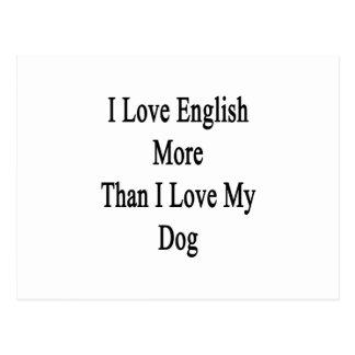 I Love English More Than I Love My Dog Postcard