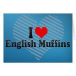 I Love English Muffins Greeting Card