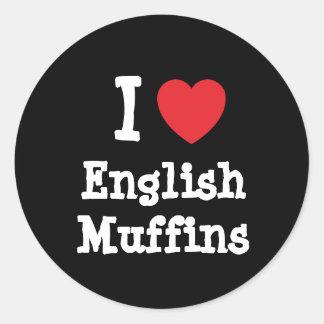 I love English Muffins heart T-Shirt Classic Round Sticker