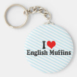 I Love English Muffins Key Chains