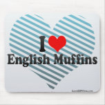 I Love English Muffins Mouse Pad