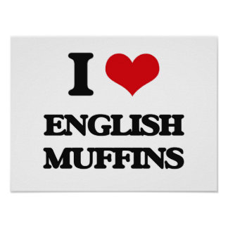 I love English Muffins Poster