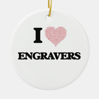 I love Engravers (Heart made from words) Double-Sided Ceramic Round Christmas Ornament