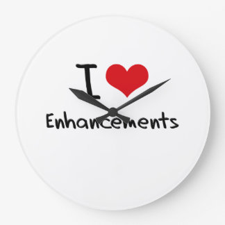 I love Enhancements Clock