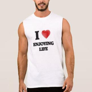 I love ENJOYING LIFE Sleeveless Shirt