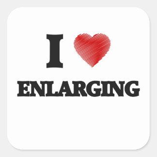 I love ENLARGING Square Sticker