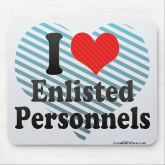 I Love Enlisted Personnels Mouse Pad