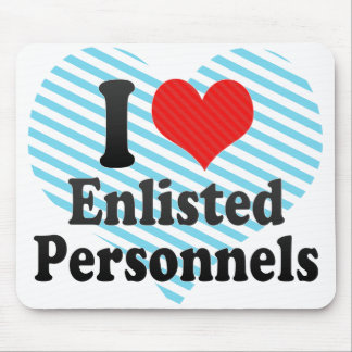 I Love Enlisted Personnels Mousepads