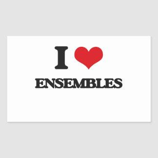 I love ENSEMBLES Rectangular Sticker