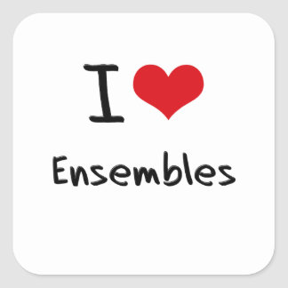 I love Ensembles Square Sticker