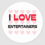 I LOVE ENTERTAINERS ROUND STICKERS