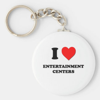 I love Entertainment Centers Keychains