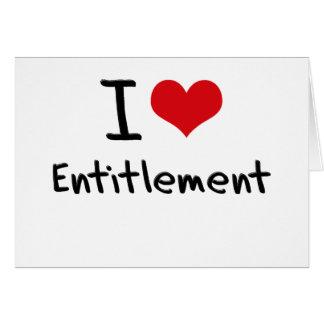 I love Entitlement Greeting Card