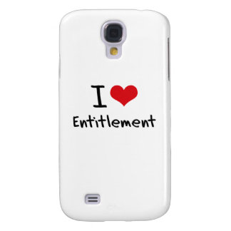 I love Entitlement Samsung Galaxy S4 Cover