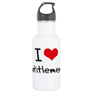 I love Entitlement 18oz Water Bottle
